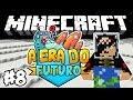 A Grande Viagem no Espaço! - Era do Futuro: Minecraft #8