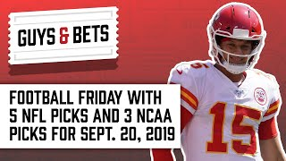 Guys & Bets: Football Friday Show with 5 NFL Picks and 3 NCAA Picks!