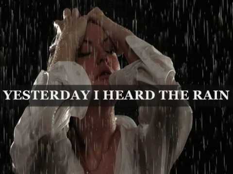 Yesterday i heard the rain lyrics