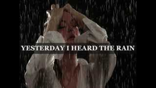 YESTERDAY I HEARD THE RAIN - (Lyrics)