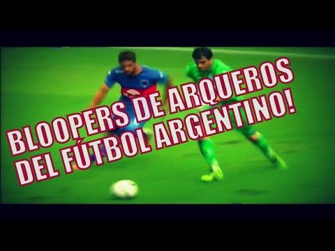 BLOOPERS DE ARQUEROS DEL FÚTBOL ARGENTINO ● HD