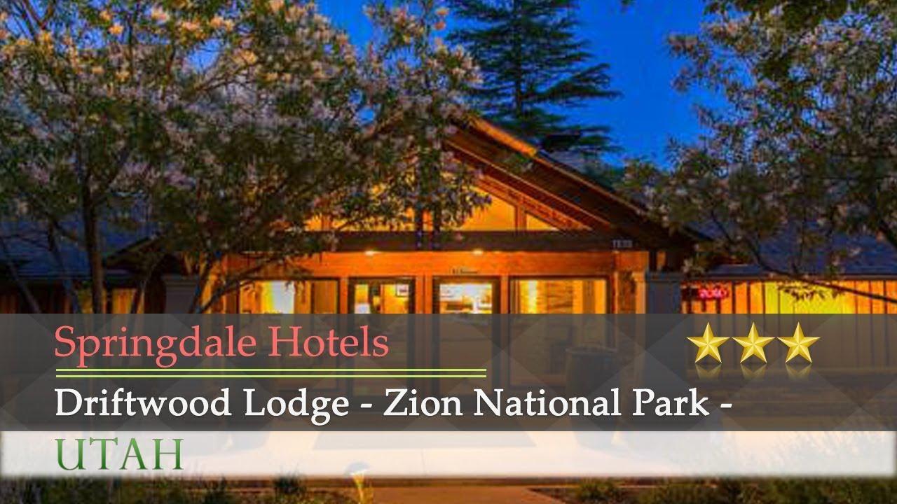 Driftwood Lodge Zion National Park Springdale Hotels Utah
