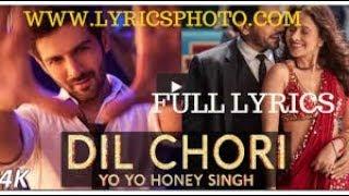 Dil Chori - Yo YO Honey Singh   FULL SONG LYRICS   Sonu ki titu ki sweety