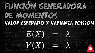 MadMath | Valor esperado y varianza usando la función generadora de momentos para Poisson
