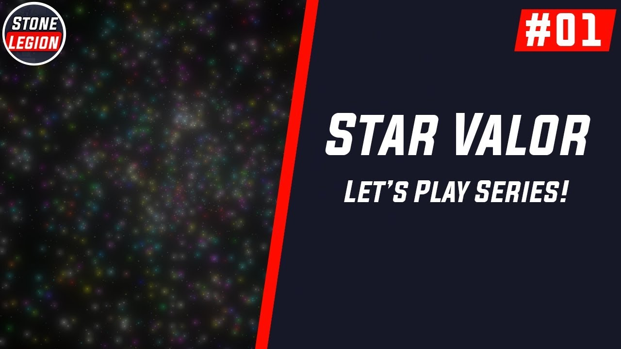 Star Valor - Part 1 - Getting Started!