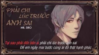 Phải Chi Lúc Trước Anh Sai - Mr. Siro (Karaoke)
