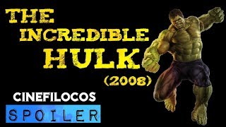 The Incredible Hulk (2008)-Reseña CON SPOILERS