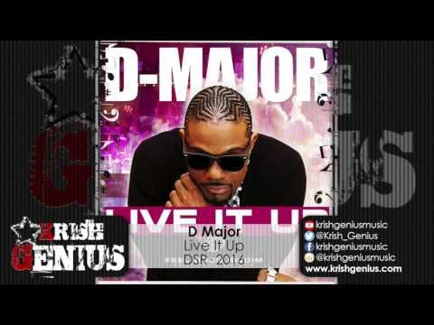 D Major - Live It Up [Feel Good Riddim] November 2016