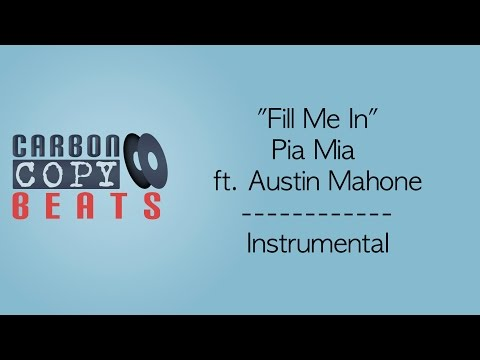 Fill Me In - Instrumental / Karaoke (In The Style Of Pia Mia ft. Austin Mahone)