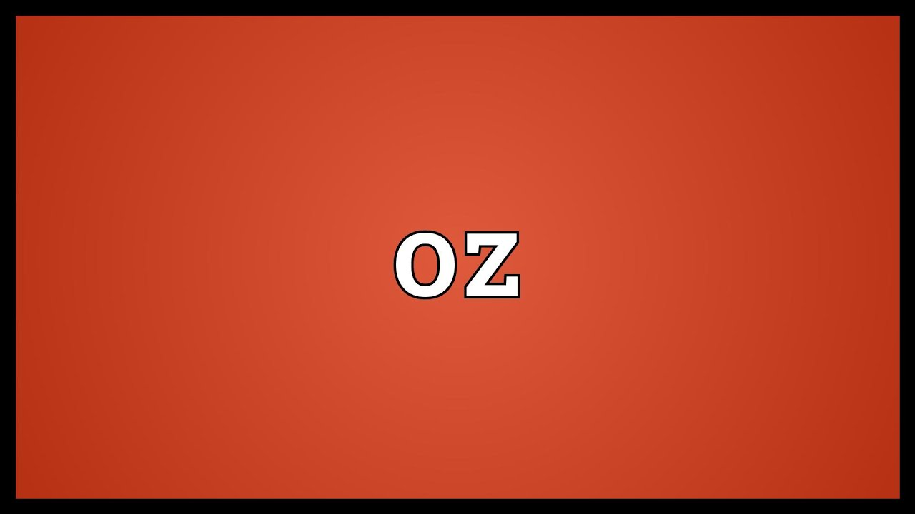 Oz meaning youtube oz meaning geenschuldenfo Choice Image