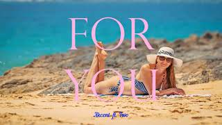 Akcent - For You ft. Two [Fruit Music]