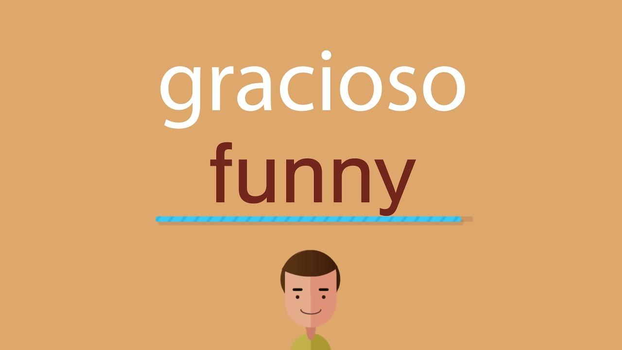 Cómo Se Dice Gracioso En Inglés Youtube