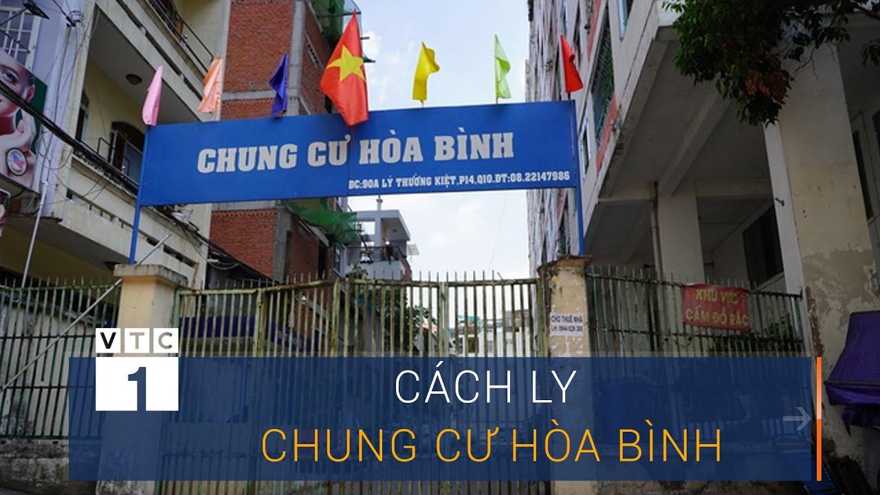 TPHCM cách ly cả nghìn người ở chung cư Hòa Bình | VTC1
