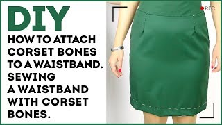DIY: How to attach corset bones to a waistband. Sewing a waistband with corset bones.