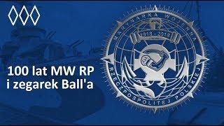 Stulecie Marynarki Wojennej RP i zegarek Ball'a