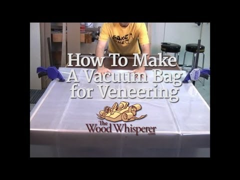 17 - How to Make A Vacuum Bag for Veneering