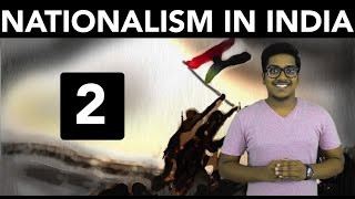 History: Nationalism in India (Part 2)