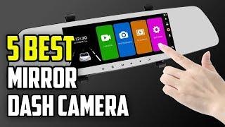 ☑️ Mirror Dash Camera: 5 Best Mirror Dash Cameras In 2018 | Dotmart
