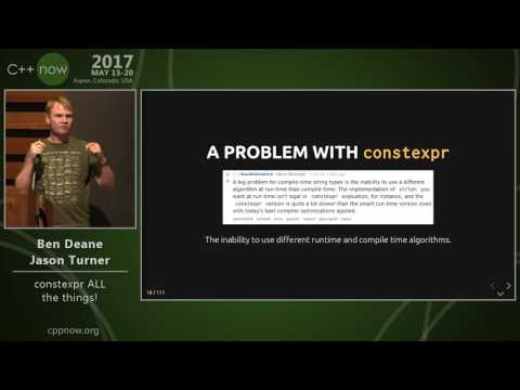 """C++Now 2017: Ben Deane & Jason Turner """"constexpr ALL the things!"""""""