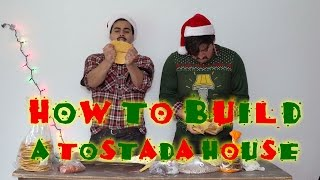 How to build a tostada house - The Juan And Jesús Show by David Lopez
