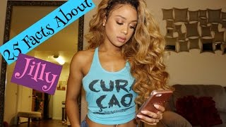 25 facts about me jilly anais