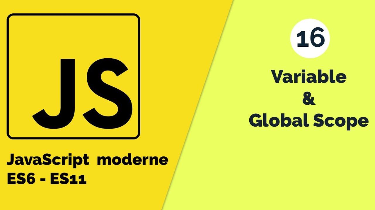 JavaScript Moderne - Variables et Scope globale (Let & Const vs Var)