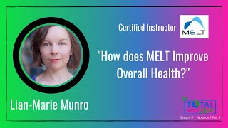 """How does MELT Improve Overall Health?"" - Lian-Marie Munro - The Total You Show - S3 E1 Part 3"