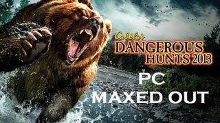 Cabela Dangerous Hunts 2013 | Gameplay | Maxed Out | PC | GTX 470 | 1920*1080 Full HD