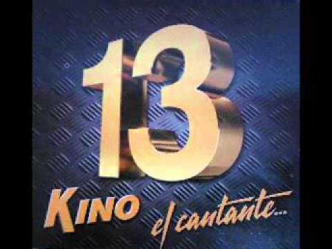 TE QUIERO  - KINO EL CANTANTE 2013