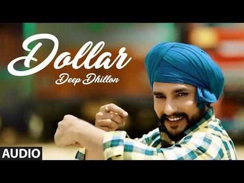 Dollar: Deep Dhillon (Full Audio Song) Music Empire | Latest Punjabi Songs 2018