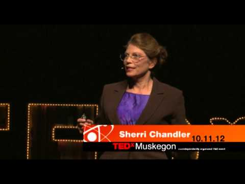 Who Will Make It?: Sherri Chandler at TEDxMuskegon
