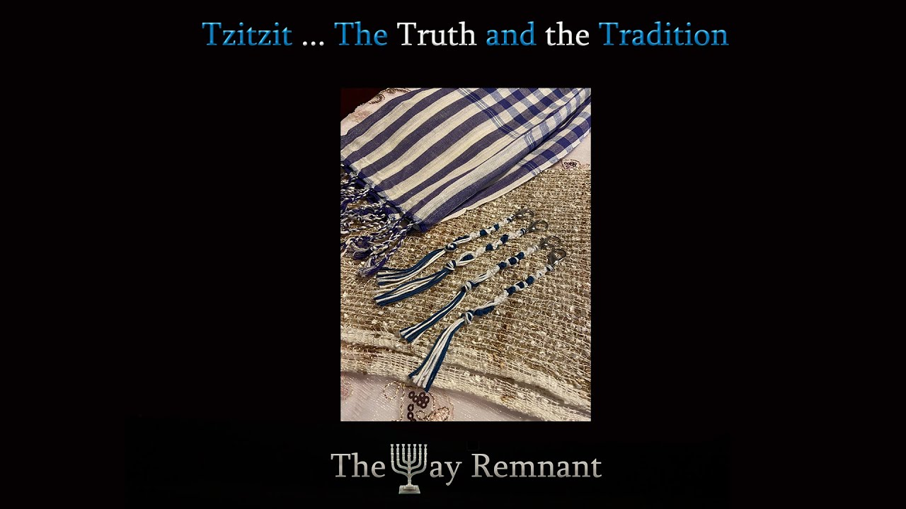 Tzitzit ... the Truth and the Tradition