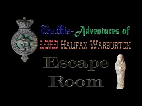 The Mis-Adventures of Halifax Warburton - The Escape Room