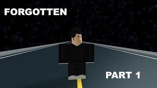 Forgotten Part 1 (Roblox Series)