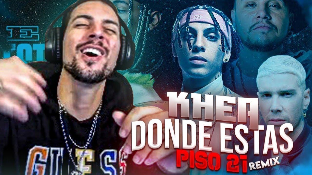 REACCIONANDO A KHEA, Piso 21 - Dónde Estás - Remix