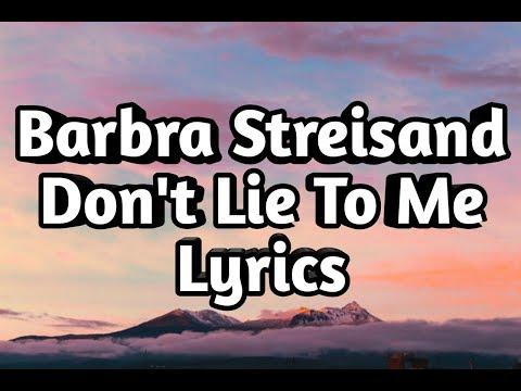 Barbra Streisand - Don't Lie To Me (Lyrics)