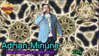 ADRIAN MINUNE - DACA IUBESTI CU ADEVARAT, LIVE (CASA MANELELOR)