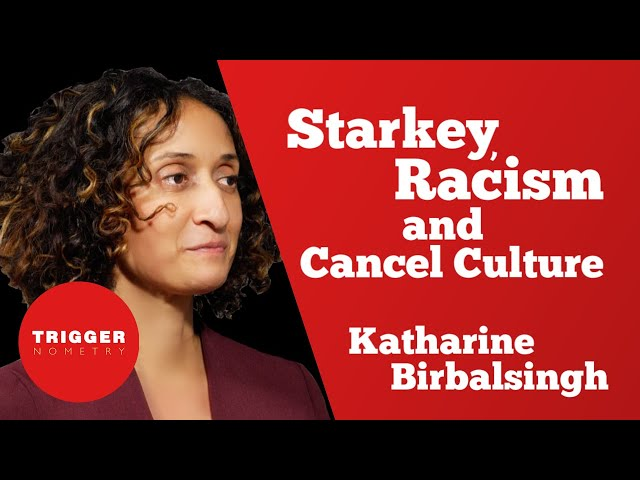 Starkey, Racism and Cancel Culture with Katharine Birbalsingh