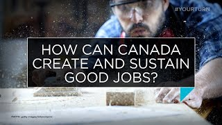 How can Canada create and sustain good jobs? | Outburst