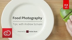 Food Photography Tips with Andrew Scrivani | Adobe Creative Cloud