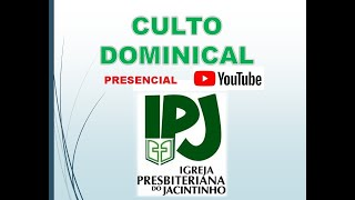 Culto IPJ - Domingo - 23 Ago 2020