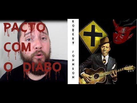 O PACTO COM O DIABO DE ROBERT JOHNSON