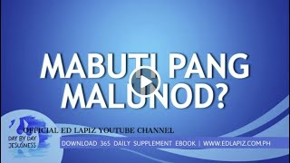 Ed Lapiz - MABUTI PANG MALUNOD? /Latest Sermon Review New Video (Official Channel 2020)