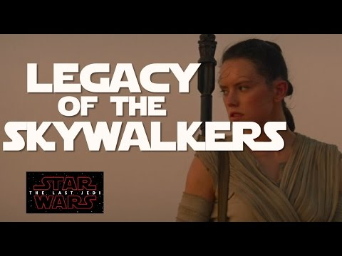 Yes, Rey WILL be a Skywalker... From a Certain Point of View