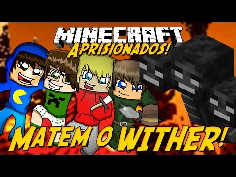 Minecraft: Aprisionados -  MATEM O WITHER #14
