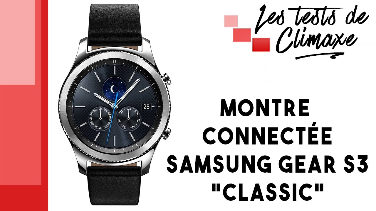 test de la montre connect e samsung gear s3 classic sm r770 nouvelle vid o dans descriptif. Black Bedroom Furniture Sets. Home Design Ideas