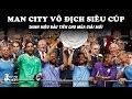 Man City Vô Địch Siêu Cúp Anh – Danh Hiệu Đầu Tiên Cho Mùa Giải Mới