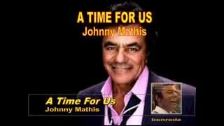 A Time For Us by Johnny Mathis - karaoke version