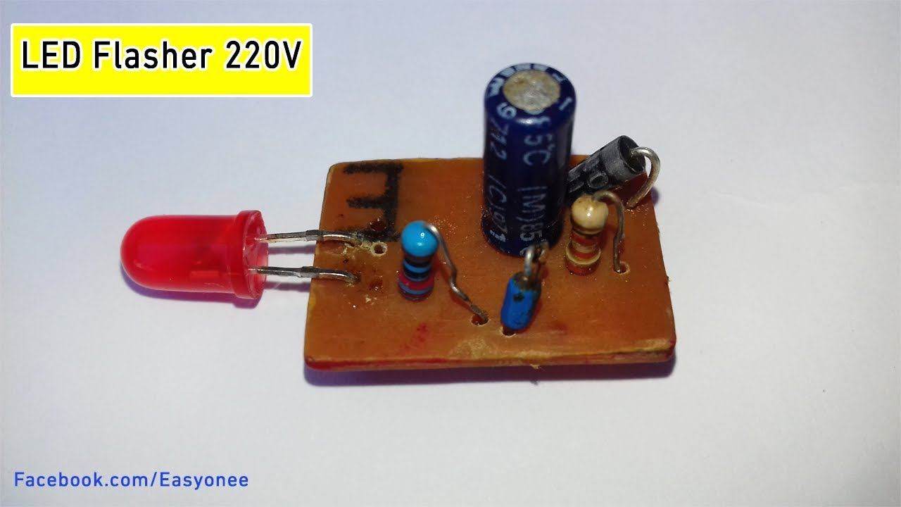 how to make led flasher 220v circuit 2018 youtubehow to make led flasher 220v circuit 2018
