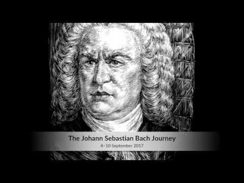 The Johann Sebastian Bach Journey, 4-10 September 2017